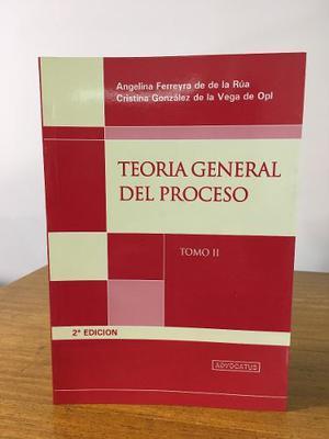 Teoria General Del Proceso. T 1 Y 2. De La Rua/de La Vega