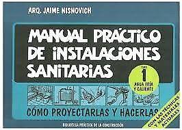 MANUAL PRACTICO DE CONSTRUCCION Instalaciones Sanitarias 1 y