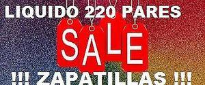 LIQUIDO AL COSTO 220 PARES DE ZAPATILLAS
