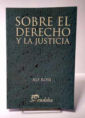 Ross, Alf - Sobre El Derecho Y La Justicia. 3ra Edición