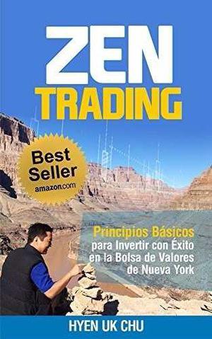 Zen Trading Invertir Con Éxito En La Bolsa- Hyenuk Chu-