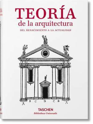 Teoria De La Arquitectura. Autores Varios. Taschen