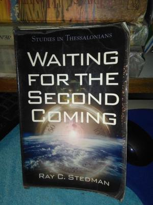 Waiting for the Second Coming: Studies in Thessalonians -