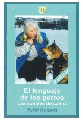 Libro Lenguaje De Los Perros Señales De Calma Turid Rugaas