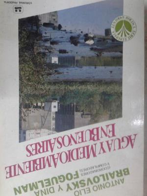 Agua Y Medio Ambiente En Bsas De Brailovsky Y Foguelman