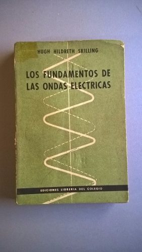 Los Fundamentos De Las Ondas Electricas - Hildreth Skilling