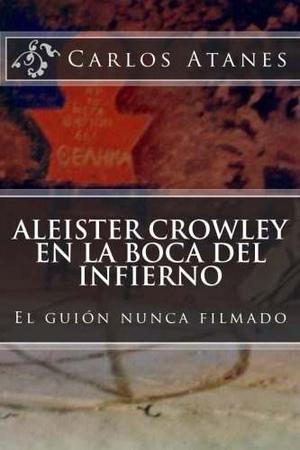 Libro: Aleister Crowley En La Boca Del Infierno: El Guio..