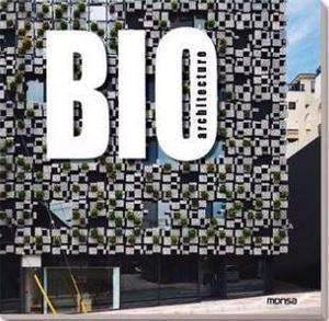 Libro Bio Architecture - Arquitectura Sostenible - Monsa