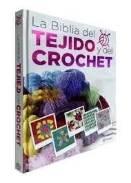 Libro: La Biblia Del Tejido Y Crochet - Color - Planeta