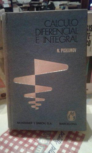 Calculo Diferencial E Integral. N. Piskunov. Montaner Y Simo