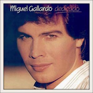 """CD MIGUEL GALLARDO """" DEDICADO '' REMASTERIZADO BAJADO DE"""