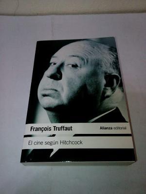 El Cine Segun Hitchcock De Francois Truffaut - Edit. Alianza