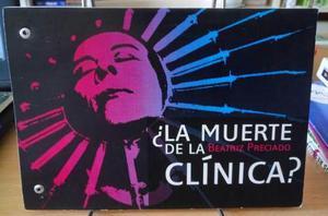 Beatriz Preciado - La Muerte De La Clinica - Nvo Rosario