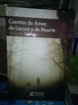 Cuentos De Amor, De Locura Y De Muerte - Horacio Quiroga
