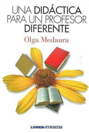 Una Didáctica Para Un Profesor Diferente Olga Medaura