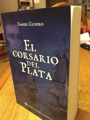 El Corsario Del Plata / Daniel Cichero / Nueva Edición /164