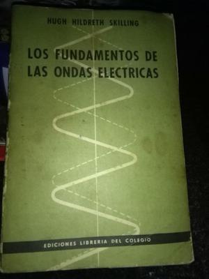 Los Fundamentos De Las Ondas Electricas - Hugh Skilling