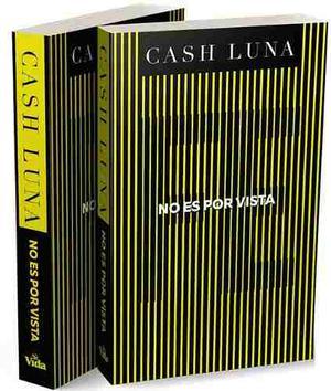 No Es Por Vista - Cash Luna