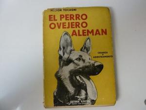 El Perro Ovejero Aleman Crianza Y Adiestramiento-h. Tocagni