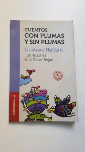 Cuentos con Plumas y sin Plumas. Gustavo Roldán.