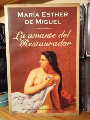 """Libro: """"La amante del Restaurador"""" de María Esther de"""