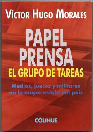 Papel Prensa El Grupo De Tareas Victor Hugo Morales Colihue