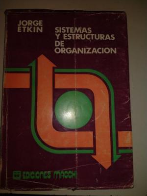 Sistemas Y Estructuras De Organizacion - Jorge Etkin