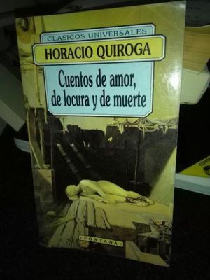 Cuentos De Amor De Locura Y De Muerte Horacio Quiroga