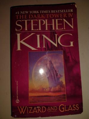 The Dark Tower IV: Wizard and Glass - Stephen King
