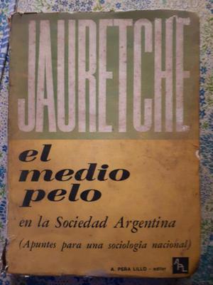 JAURETCHE- El Medio Pelo