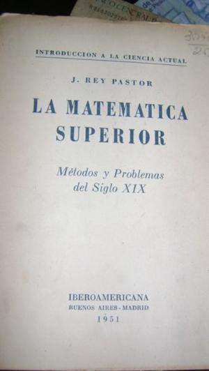 La Matematica Superior Metodos Del Siglo Xix Rey Pastor