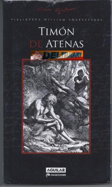 Timón de Atenas, De William Shakespeare. Ed. Aguilar.