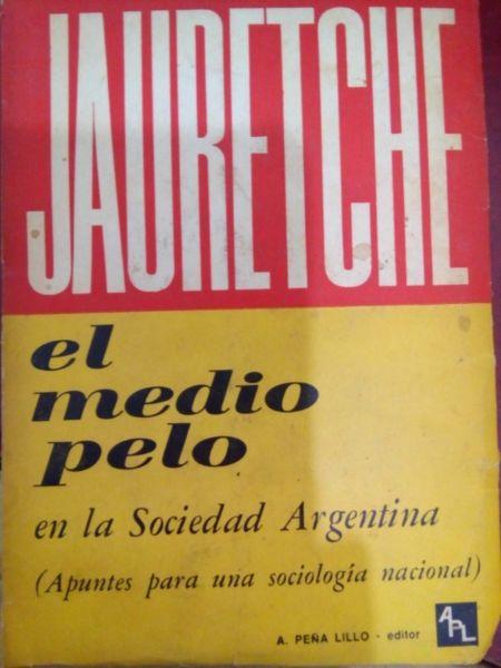 El medio pelo en la sociedad Argentina - Arturo Jaureche