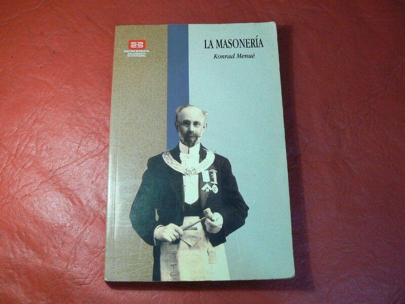 Libro La Masonería por Konrad Menué. Editorial Dalcar