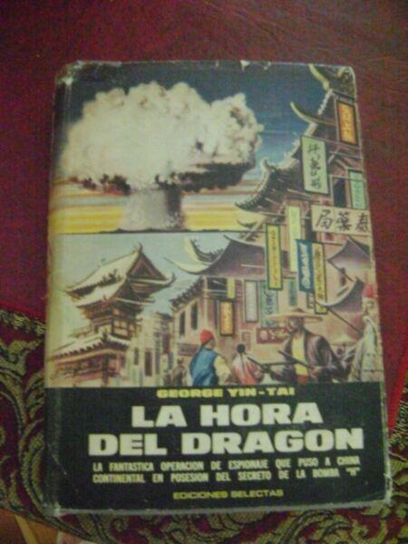 LA HORA DEL DRAGON GEORGE YIN TAI Ediciones Selectas X.43