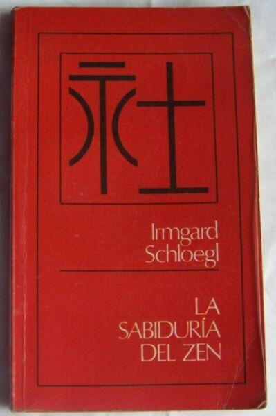 La Sabiduria Del Zen - Irmgard Schloegl - Lidiun