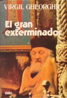 Libro: El gran exterminador, de C. Virgil Gheorghiu [novela
