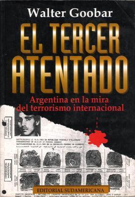 Libro: El tercer atentado, de Walter Goobar [terrorismo en