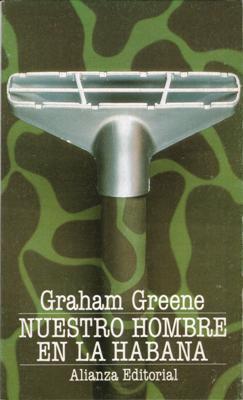 Libro: Nuestro hombre en La Habana, de Graham Greene [novela