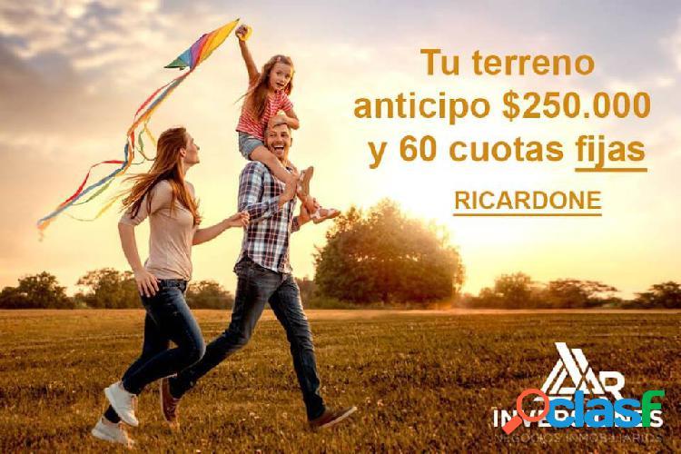 TERRENOS EN RICARDONE - ENTREGA Y 60 CUOTAS FIJAS - CON GAS