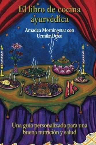 El Libro De Cocina Ayurv Dica: Amadea Morningstar