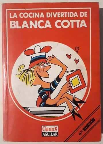 La Cocina Divertida De Blanca Cotta - Libro Muy Buen Estado