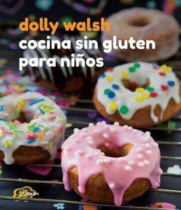 Cocina Sin Gluten Para Niños - Dolly Walsh