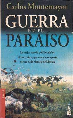 Libro: Guerra en el paraíso, de Carlos Montemayor [novela