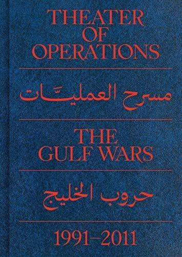 Theater Of Operations: The Gulf Wars 1991-2011 - Kate Fowle