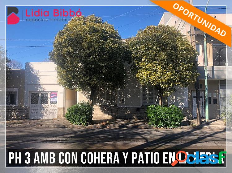 OPORTUNIDAD - PH 3 AMB en LA PERLA con COCHERA y PATIO
