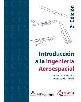 Libro Introducción Ingeniería Aeroespacial 2a Ed.