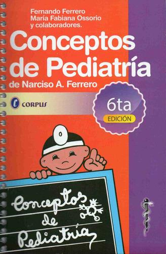 Ferrero Conceptos Pëdiatría 6° Libro Nuevo