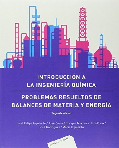 Libro Introduccion A La Ingenieria Quimica De Jose Felipe Iz