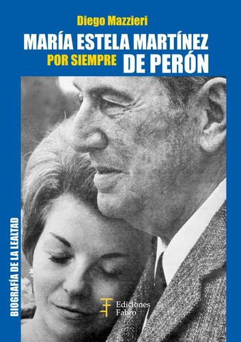 María Estela Martínez Por Siempre De Perón - Ed Fabro